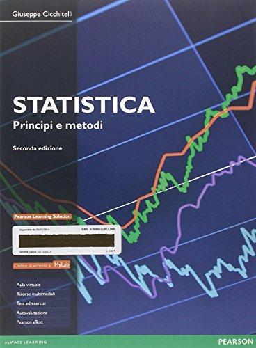 Statistica: principi e metodi. Ediz. MyLab. Con aggiornamento online. Con e-book