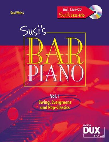 Susis Bar Piano Band 1 inkl. CD, 20 Evergreens in mittelschweren Arrangements für Klavier [Musiknoten] Susi Weiss Arr.