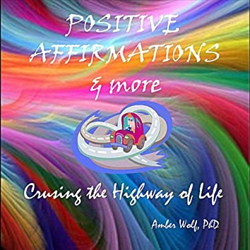 Positive Affirmations & More: Cruising the Highway of Life