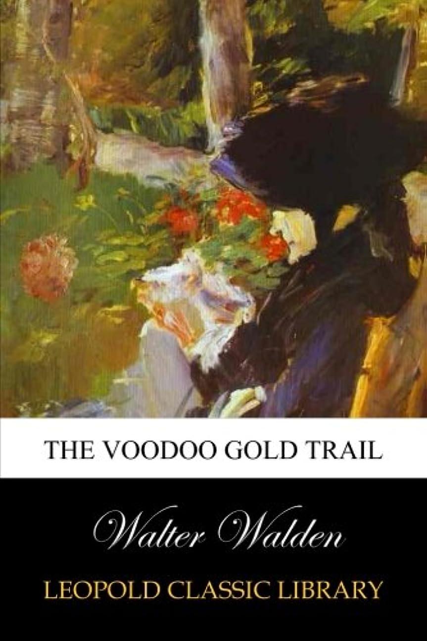 より良いきちんとした解説The Voodoo Gold Trail