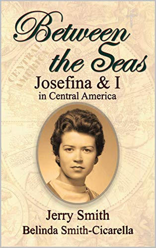 Between the Seas: Josefina and I in Central America (English Edition)