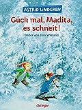 Guck mal, Madita, es schneit! - Astrid Lindgren