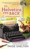 To Helvetica and Back (A Dangerous Type Mystery)