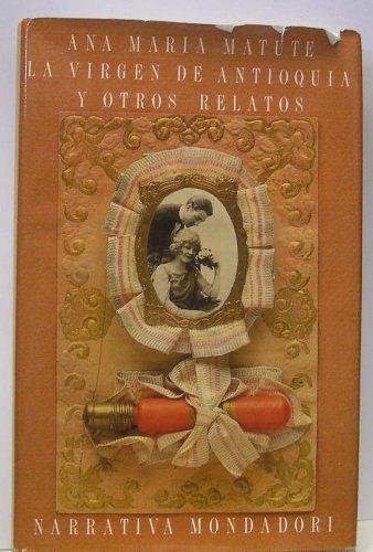 Virgen de antioquia y otros cuentos, la