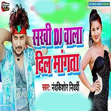 Sakhi DJ Wala Dil Mangata