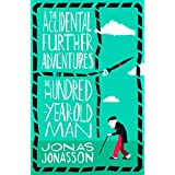 The Accidental Further Adventures of the Hundred-Year-Old Man (English Edition)
