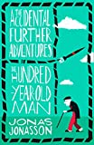 The Accidental Further Adventures of the Hundred-Year-Old Man (182 POCHE) (English Edition)
