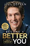 Become A Better You: 7 Keys to Improving Your Life Every Day: 10th Anniversary Edition