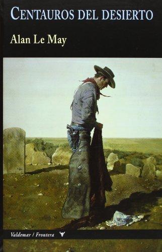 Centauros del desierto (Frontera) de Le May, Alan (2013) Tapa blanda