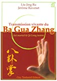 Transmission vivante du Ba Gua Zhang - Art martial & Qi Gong taoïste