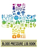 Blood Pressure Log Book: Medical Cross Design Blood Pressure Log Book with Blood Pressure Chart for Daily Personal Record and your health Monitor ... (Blood Pressure Journal Notebook) (Volume 5)