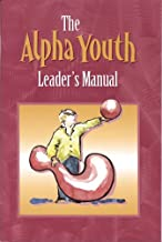 The Alpha Youth Leader's Manual