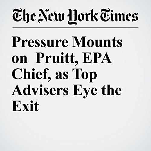 Pressure Mounts on Pruitt, EPA Chief, as Top Advisers Eye the Exit copertina