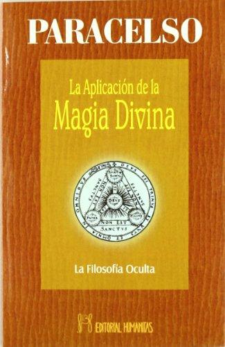 La aplicación de la magia divina : la filosofía oculta