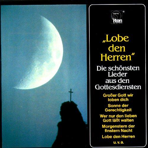 LOBE DEN HERREN Die schönsten Lieder aus Gottesdiensten