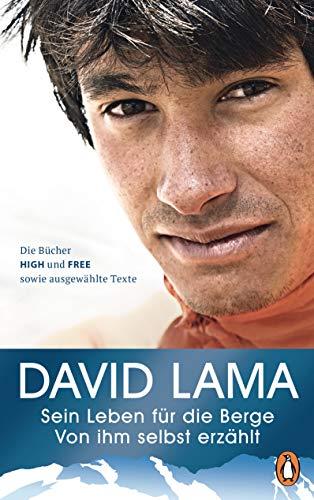Sein Leben für die Berge -: Von ihm selbst erzählt - Die Bücher HIGH und FREE sowie ausgewählte Texte - Mit vielen Fotografien