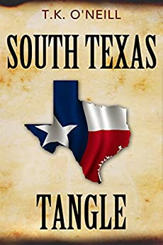 South Texas Tangle by [T.K. O'Neill]