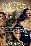Duas Princesas: Um Alfa americano musculoso dá uma aula de sexo a uma supermodelo israelense e uma mimada princesa europeia (Um Alfa Arrogante conhece o seu Mestre! Livro 1) (Portuguese Edition)