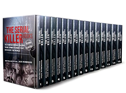The Serial Killer Books: 15 Famous Serial Killers True Crime Stories That Shocked The World (The Serial Killer Files Book 1) (English Edition)
