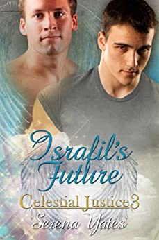 Israfil's Future (Celestial Justice 3) by [Serena Yates]