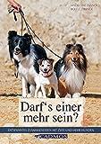 Darf's einer mehr sein?: Entspanntes Zusammenleben mit zwei oder mehr Hunden