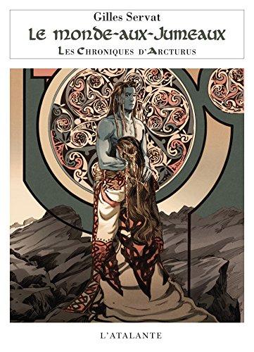 Le Monde-aux-Jumeaux: Les Chroniques d'Arcturus, T7