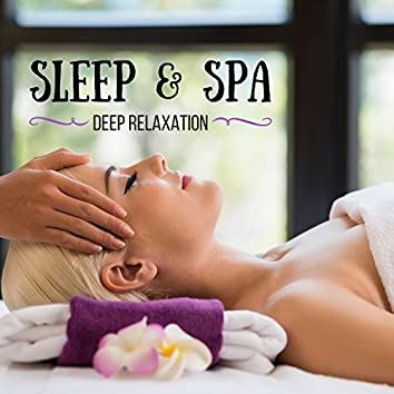 Sleep & Spa: Massage Music for Deep Relaxation and Healing Chakra Balancing