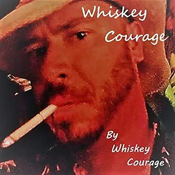 Whiskey Courage