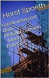 Konstruieren mit dem Metallbaukasten - Ideen & Patente (German Edition)