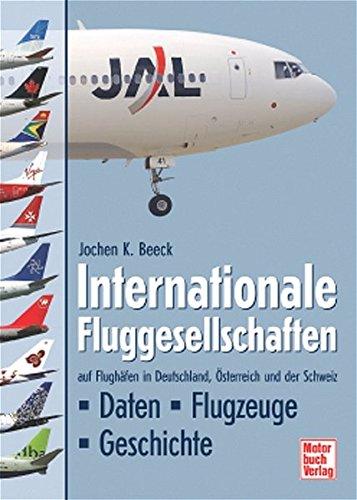 Internationale Fluggesellschaften: auf Flughäfen in Deutschland, Österreich und der Schweiz / Daten - Flugzeuge - Geschichte