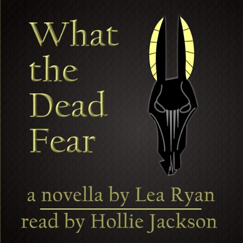 What the Dead Fear cover art
