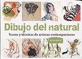 Dibujo del natural. Trucos y técnicas de artistas contemporáneos...