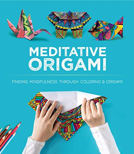 Meditative Origami: 10 Origami Models to Fold with Designs You Color