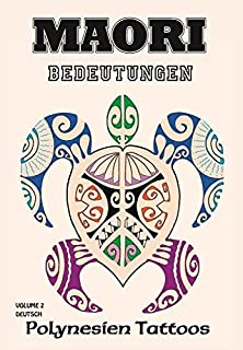 Maori Bedeutungen- Polynesien Tattoos - Volume 2 - Tattoo Vo