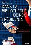 Dans la bibliothèque de nos présidents - Ce qu'ils lisent et relisent