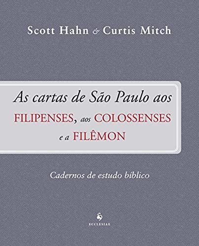 As Cartas de São Paulo aos Filipenses, aos Colossenses e a Filêmon - Cadernos de Estudo Bíblico