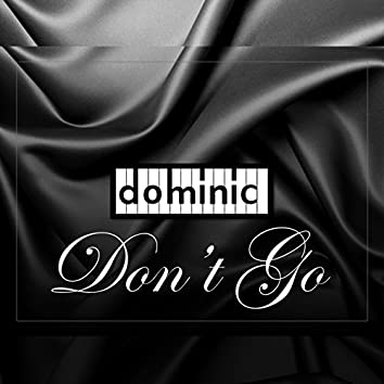 Dominic Don't Go