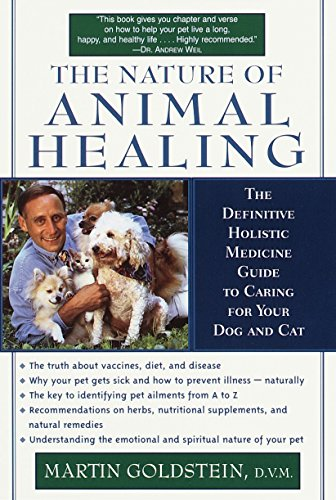 Compare Textbook Prices for The Nature of Animal Healing : The Definitive Holistic Medicine Guide to Caring for Your Dog and Cat  ISBN 9780345439192 by Goldstein D.V.M., Martin