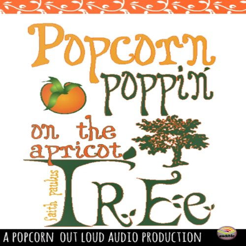Popcorn Poppin' on the Apricot Tree audiobook cover art