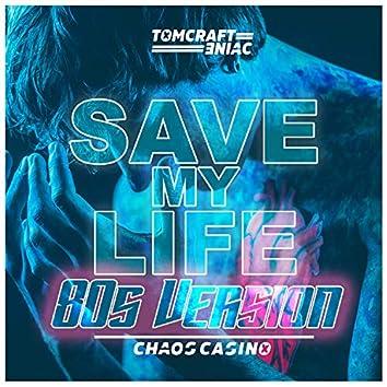 Save My Life (80S Version)