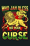 Who Jah Bless No Man Curse Rastafarian Lion: Notebook Planner - 6x9 inch Daily Planner Journal, To Do List Notebook, Daily Organizer, 114 Pages