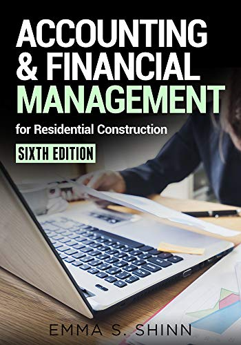 Compare Textbook Prices for Accounting & Financial Management for Residential Construction, Sixth Edition Sixth edition Edition ISBN 9780867187816 by Shinn, Emma