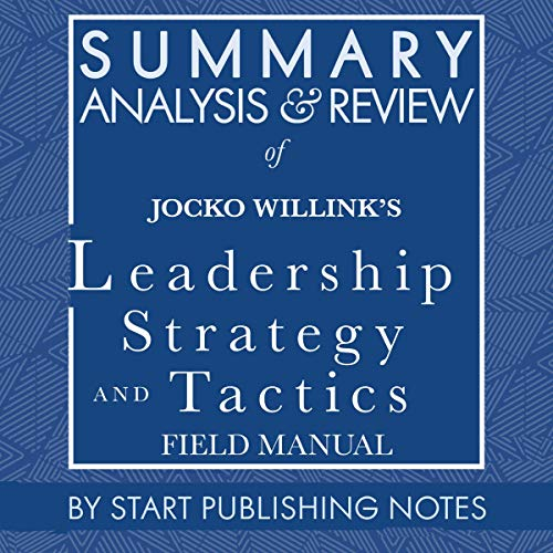 Summary, Analysis, and Review of Jocko Willink's Leadership Strategy and Tactics: Field Manual Titelbild