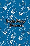 Brain Dump Journal: Template Worksheet Notebook With Prompts To Stop Stressing To Help You Clear Your Mind & Head Of Thoughts By Make Notes in Book | White Floral Drawing Cover