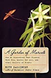 Image of A Garden of Marvels: How We Discovered that Flowers Have Sex, Leaves Eat Air, and Other Secrets of Plants