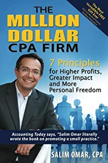 The Million Dollar CPA Firm: 7 Principles for Higher Profits, Greater Impact and More Personal Freedom