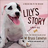 Lily's Story: A Puppy Tale (Dog's Purpose)
