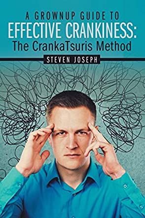 A Grownup Guide to Effective Crankiness