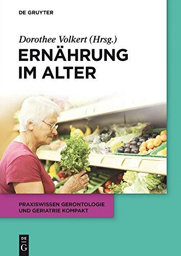 Ernährung im Alter (Praxiswissen Gerontologie und Geriatrie kompakt 4)