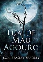 Lua de Mau Agouro: Edição Premium de capa dura